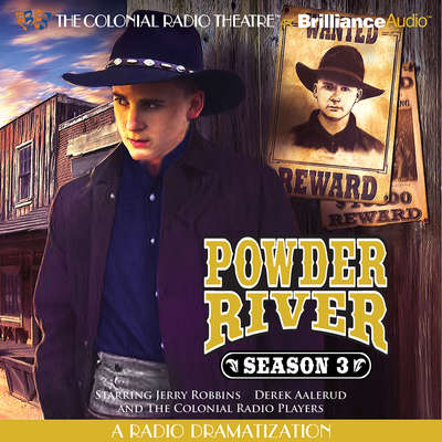 Powder River, Season Three: A Radio Dramatization Audiobook, by Jerry Robbins
