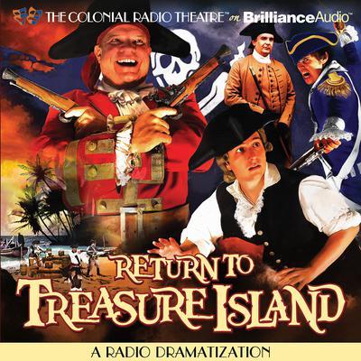 Return to Treasure Island: A Radio Dramatization Audiobook, by Gareth Tilley