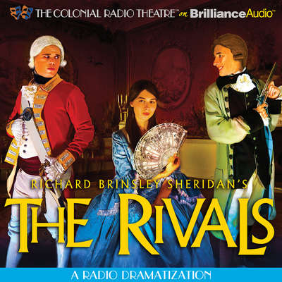The Rivals: A Radio Dramatization Audiobook, by Richard Brinsley Sheridan