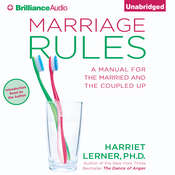 Marriage Rules: A Manual for the Married and the Coupled Up, by Harriet Lerner, Harriet Lerner, Ph.D.