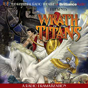 Wrath of the Titans: A Radio Dramatization, by M. J. Elliott