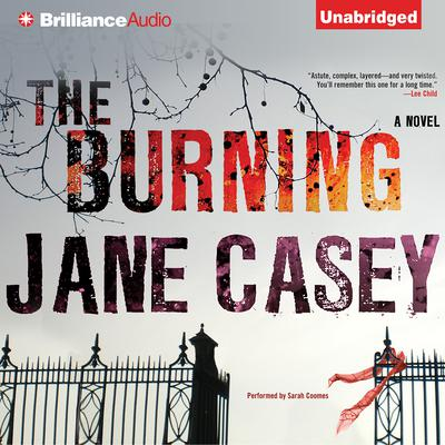 The Burning: A Novel Audiobook, by Jane Casey
