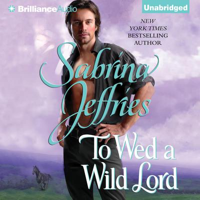 To Wed a Wild Lord Audiobook, by Sabrina Jeffries