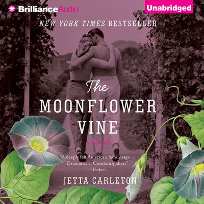 The Moonflower Vine: A Novel Audiobook, by Jetta Carleton