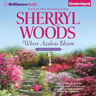 Where Azaleas Bloom Audiobook, by Sherryl Woods
