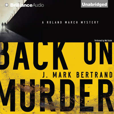 Back on Murder Audiobook, by J. Mark Bertrand