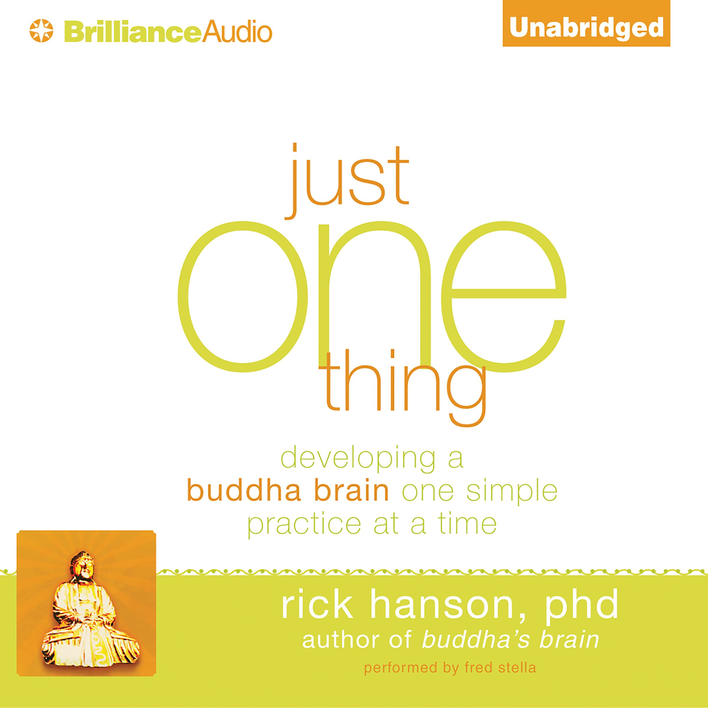 Printable Just One Thing: Developing a Buddha Brain One Simple Practice at a Time Audiobook Cover Art