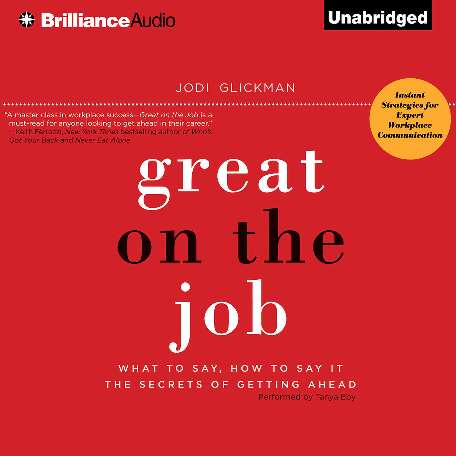 Printable Great on the Job: What to Say, How to Say It. The Secrets of Getting Ahead. Audiobook Cover Art