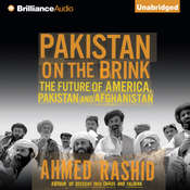 Pakistan on the Brink: The Future of America, Pakistan, and Afghanistan, by Ahmed Rashid