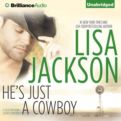 Hes Just a Cowboy: A Selection from Secrets and Lies Audiobook, by Lisa Jackson