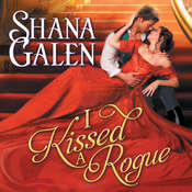 I Kissed a Rogue Audiobook, by Shana Galen
