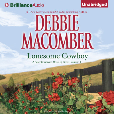 Lonesome Cowboy: A Selection from Heart of Texas, Volume 1 Audiobook, by Debbie Macomber