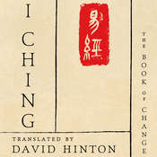 I Ching: The Book of Change Audiobook, by David Hinton