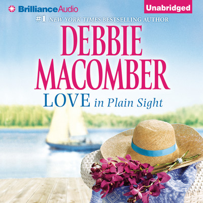 Love in Plain Sight: Love n Marriage and Almost an Angel Audiobook, by Debbie Macomber