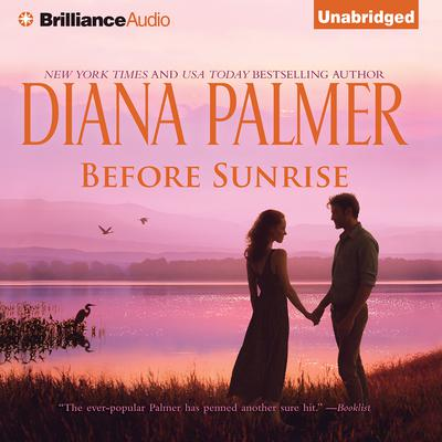 Before Sunrise Audiobook, by Diana Palmer