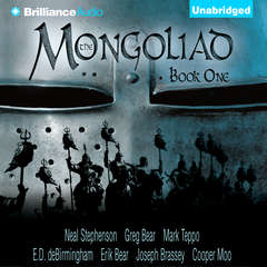 The Mongoliad: Book One Audiobook, by various authors, Neal Stephenson, Greg Bear, Mark Teppo, Nicole Galland, Erik Bear, Joseph Brassey, Cooper Moo