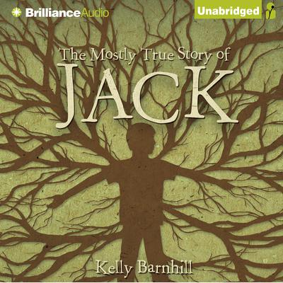 The Mostly True Story of Jack Audiobook, by Kelly Barnhill
