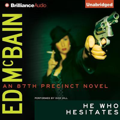 He Who Hesitates Audiobook, by Ed McBain