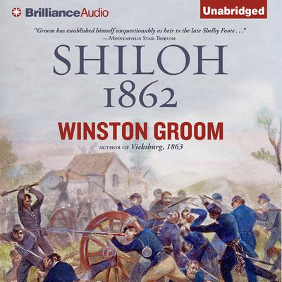 Shiloh, 1862 Audiobook, by Winston Groom