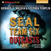 SEAL Team Six Outcasts: A Novel, by Howard E. Wasdin, Stephen Templin