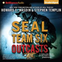 SEAL Team Six Outcasts: A Novel Audiobook, by Howard E. Wasdin, Stephen Templin