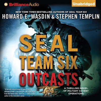 SEAL Team Six Outcasts: A Novel Audiobook, by Howard E. Wasdin