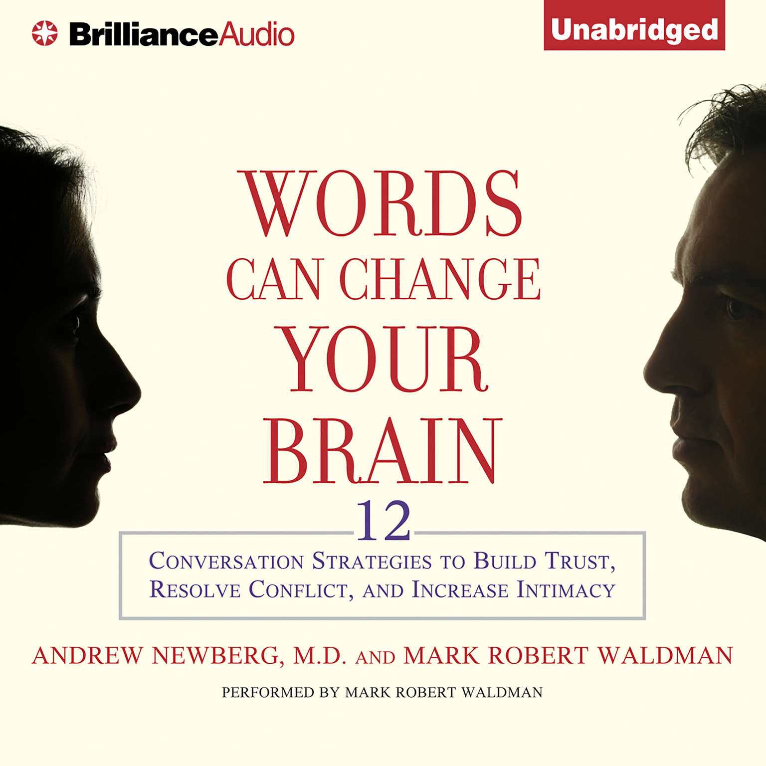 Printable Words Can Change Your Brain: 12 Conversation Strategies to Build Trust, Resolve Conflict, and Increase Intimacy Audiobook Cover Art