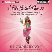 Fat Is the New 30: The Sweet Potato Queens' Guide to Coping with (the Crappy Parts of) Life, by Jill Conner Browne