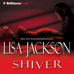 Shiver Audiobook, by Lisa Jackson