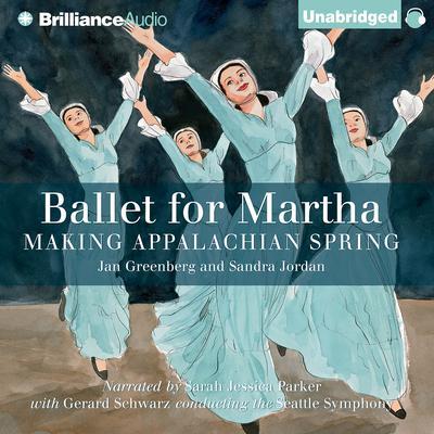 Ballet for Martha: Making Appalachian Spring Audiobook, by Jan Greenberg