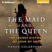 The Maid and the Queen: The Secret History of Joan of Arc Audiobook, by Nancy Goldstone