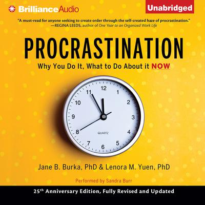 Procrastination: Why You Do It, What to Do About it Now Audiobook, by Jane B. Burka