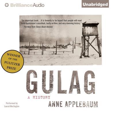 Gulag: A History Audiobook, by Anne Applebaum