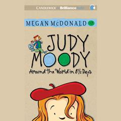 Judy Moody: Around the World in 8 1/2 Days Audiobook, by Megan McDonald