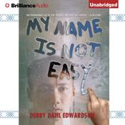 My Name Is Not Easy, by Debby Dahl Edwardson