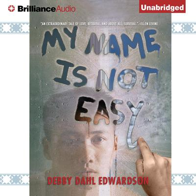 My Name Is Not Easy Audiobook, by Debby Dahl Edwardson