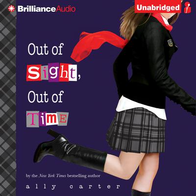 Out of Sight, Out of Time Audiobook, by Ally Carter