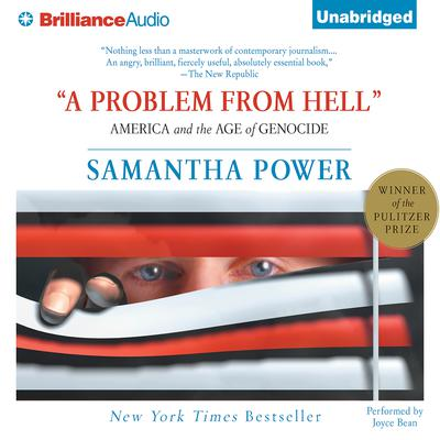 A Problem From Hell: America and the Age of Genocide Audiobook, by Samantha Power