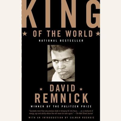 King of the World Audiobook, by David Remnick