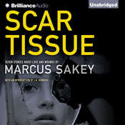Scar Tissue: Seven Stories of Love and Wounds, by Marcus Sakey