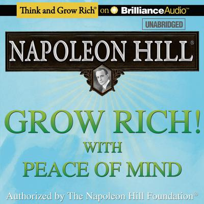 Grow Rich! With Peace of Mind Audiobook, by Napoleon Hill