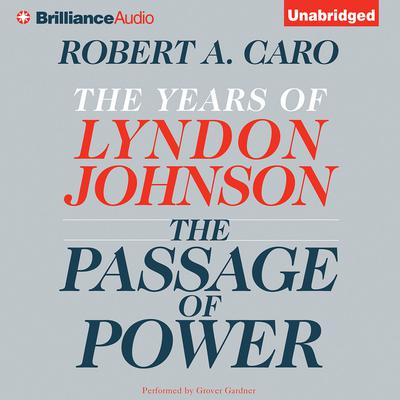 The Passage of Power Audiobook, by Robert A. Caro