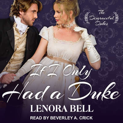 If I Only Had a Duke Audiobook, by Lenora Bell