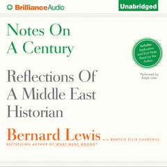 Notes on a Century: Reflections of a Middle East Historian Audiobook, by Bernard Lewis, Buntzie Ellis Churchill