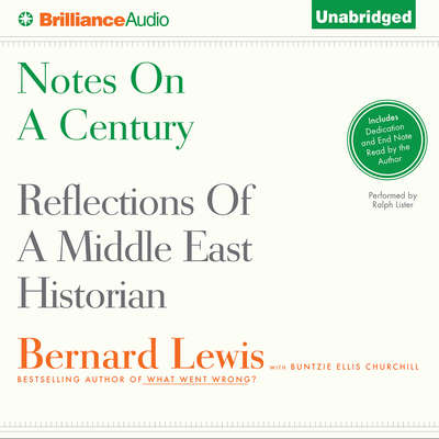Notes on a Century: Reflections of a Middle East Historian Audiobook, by Bernard Lewis