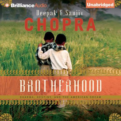 Brotherhood: Dharma, Destiny, and the American Dream Audiobook, by Deepak Chopra