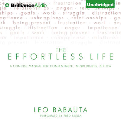 The Effortless Life: A Concise Manual for Contentment, Mindfulness, & Flow Audiobook, by Leo Babauta
