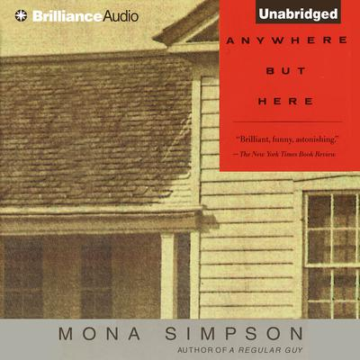 Anywhere But Here Audiobook, by Mona Simpson