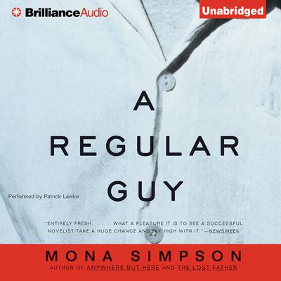 A Regular Guy Audiobook, by Mona Simpson