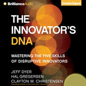 The Innovator's DNA: Mastering the Five Skills of Disruptive Innovators Audiobook, by Jeff Dyer
